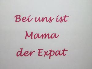 Expat-Leben: Wenn Mama der Expat ist - www.expatmamas.de