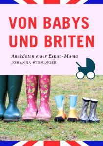 Von Babys und Briten - www.expatmamas.de - #buchcover #lebeninengland #johannawieninger #expatmamas #lebenimausland #imauslandzuhause