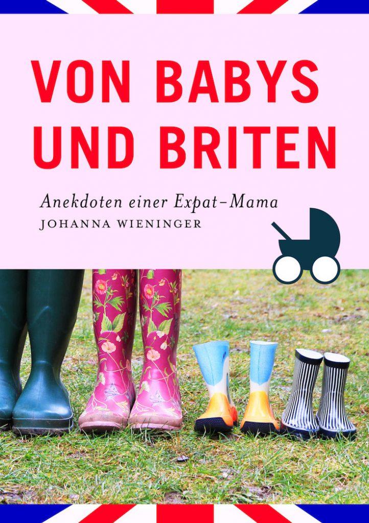 Von Babys und Briten -Anekdoten einer Expat-Mama - www.expatmamas/blog/ #imauslandzuhause