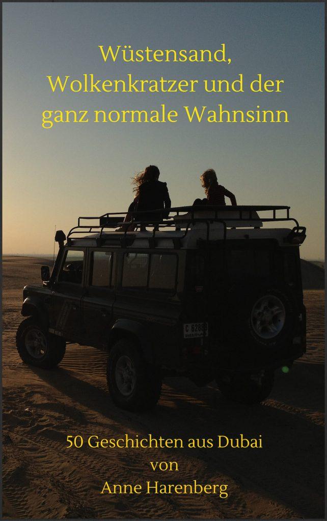 Harenberg Wüstensand und Wolkenkratzer - www.expatmamas.de/blog/ #expatmamas #imauslandzuhause