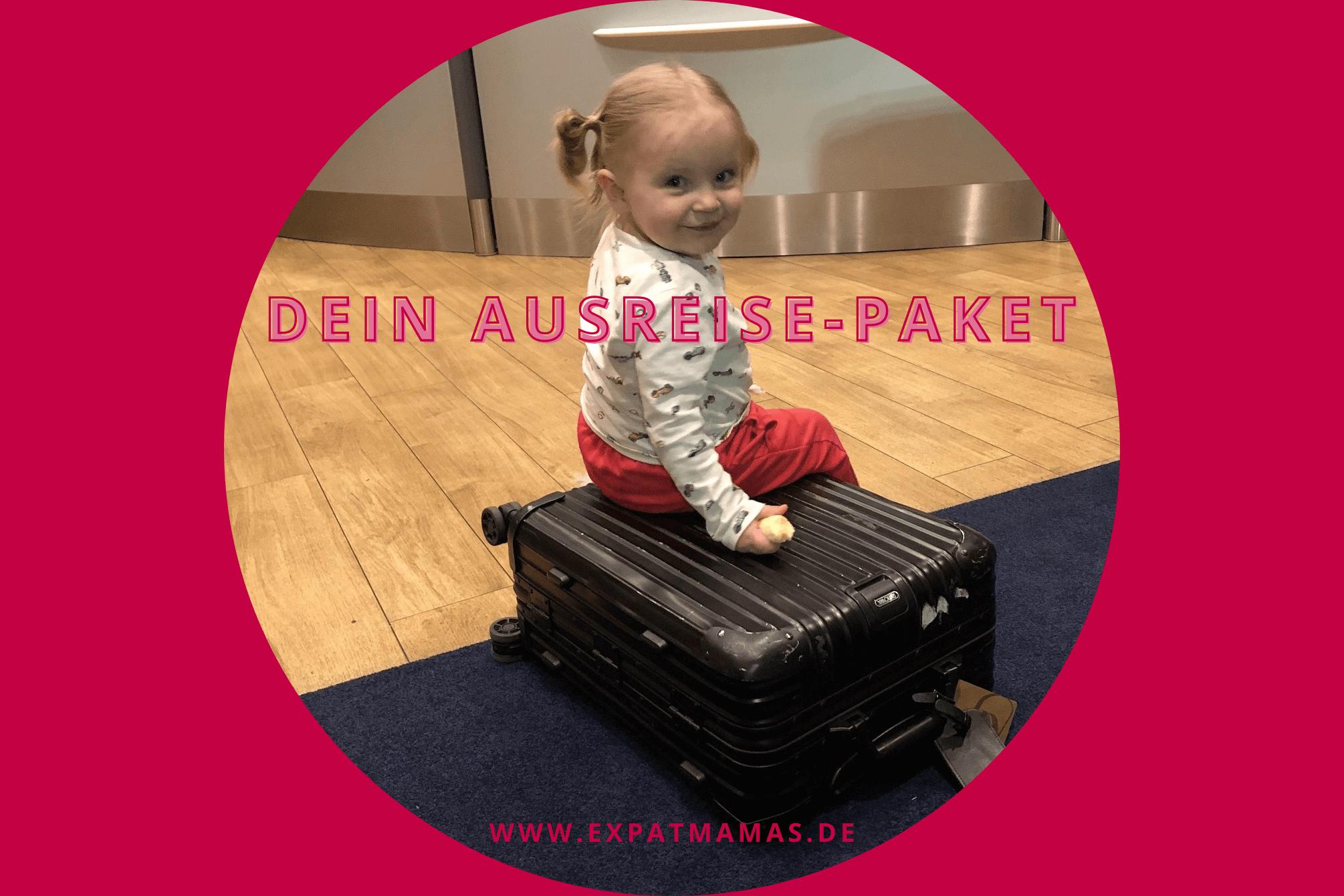 Dein Ausreise Paket www.expatmamas.de/dein-ausreise-paket/ #imauslandzuhause #expatmamas